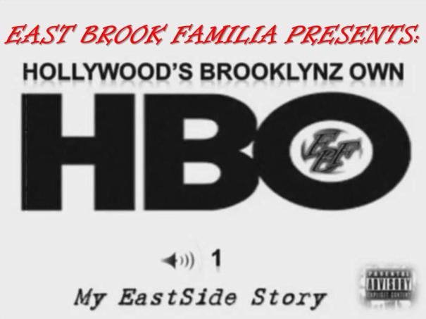 Hollywood's Brooklynz Own HBO Vol. 1 My EastSide Story